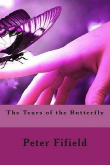 The Tears of the Butterfly av Peter Fifield (Heftet)