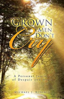 Grown Men Don't Cry av Michael J. Roberts (Heftet)