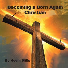 Becoming a Born Again Christian av Kevin Mills (Heftet)