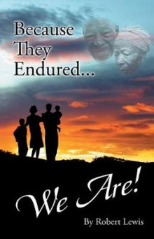 Because They Endured . . . We Are! av Robert Lewis (Heftet)