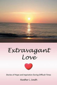 Extravagant Love av Heather L Smith (Heftet)