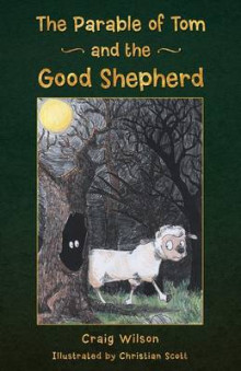 The Parable of Tom and the Good Shepherd av Craig Wilson (Heftet)