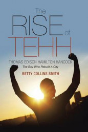 The Rise of Tehh-Thomas Edison Hamilton Hancock av Betty Collins Smith (Heftet)