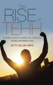 The Rise of Tehh-Thomas Edison Hamilton Hancock av Betty Collins Smith (Innbundet)
