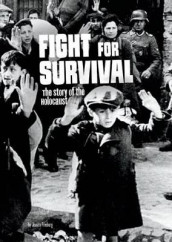 Fight for Survival: The Story of the Holocaust av Jessica Freeburg (Heftet)
