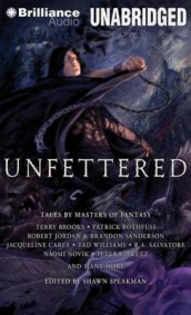 Unfettered av Terry Brooks, Robert Jordan, Patrick Rothfuss og Brandon Sanderson (Lydbok-CD)