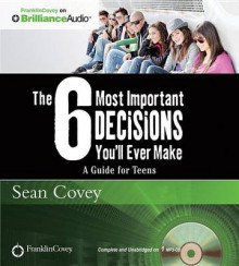 The 6 Most Important Decisions You'Ll Ever Make av Sean Covey (Lydbok-CD)