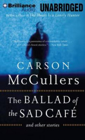 The Ballad of the Sad Cafe av Carson McCullers (Lydbok-CD)