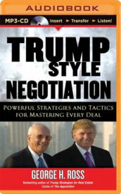 Trump Style Negotiation av George H. Ross (Lydbok-CD)