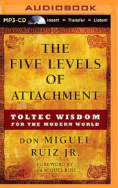The Five Levels of Attachment av Don Miguel Ruiz (Lydbok-CD)