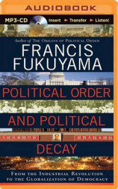 Political Order and Political Decay av Francis Fukuyama (Lydbok-CD)