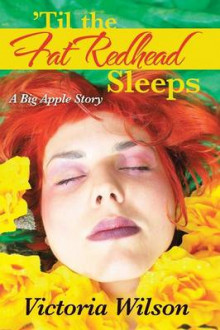 'Til the Fat Redhead Sleeps av Victoria Wilson (Heftet)