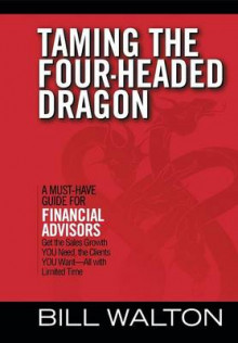 Taming the Four-Headed Dragon av Bill Walton (Innbundet)