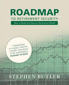 Roadmap to Retirement Security av Stephen Butler (Heftet)