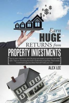 Earn Huge Returns from Property Investments av Alex Lee (Heftet)
