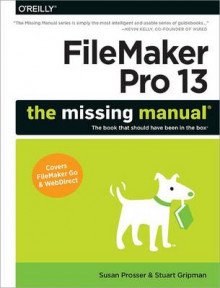 FileMaker Pro 13: The Missing Manual av Susan Prosser og Stuart Gripman (Heftet)
