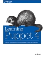 Learning Puppet: A Guide to Configuration Management and Automation 4 av Jo Rhett (Heftet)