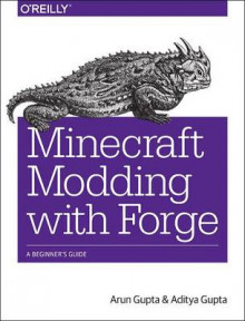 Minecraft Modding with Forge av Arun Gupta og Aditya Gupta (Heftet)
