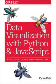 Data Visualization with Python and JavaScript av Kyran Dale (Heftet)