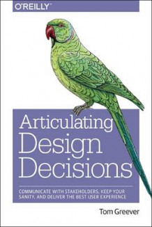 Articulating Design Decisions av Tom Greever (Heftet)