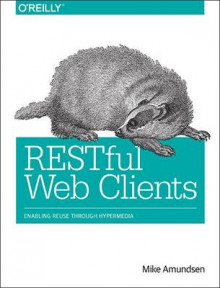 RESTful Web Clients av Mike Amundsen (Heftet)