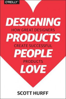 Designing Products People Love av Scott Hurff (Heftet)