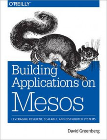 Building Applications on Mesos av David Greenberg (Heftet)