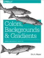 Colors, Backgrounds, and Gradients av Eric A. Meyer (Heftet)