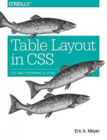 Table Layout in CSS av Eric A. Meyer (Heftet)