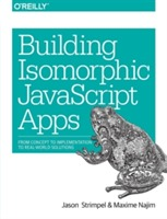 Building Isomorphic JavaScript Apps av Jason Strimpel og Maxime Najim (Heftet)