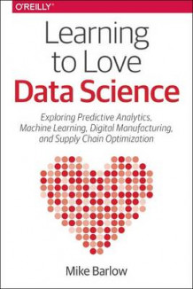 Learning to Love Data Science (Heftet)