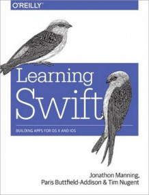 Learning Swift av Jon Manning, Paris Buttfield-Addison og Tim Nugent (Heftet)
