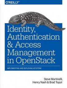 Identity, Authentication, and Access Management in OpenStack av Steve Martinelli, Henry T. Nash og Brad Topol (Heftet)