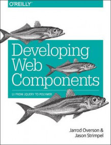 Developing Web Components av Jarrod Overson og Jason Strimpel (Heftet)