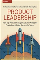 Product Leadership av Richard Banfield, Martin Eriksson og Nate Walkingshaw (Heftet)