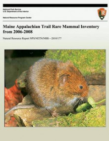 Maine Appalachian Trail Rare Mammal Inventory from 2006-2008 av David Yates, Sarah Folsom og David Evers (Heftet)