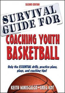Survival Guide for Coaching Youth Basketball 2nd Edition av Keith Miniscalco og Greg Kot (Heftet)