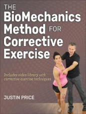 The BioMechanics Method for Corrective Exercise av Justin Price (Blandet mediaprodukt)