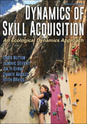Dynamics of Skill Acquisition av Duarte Araujo, Chris Button, Jia Yi Chow, Keith Davids og Ludovic Seifert (Heftet)