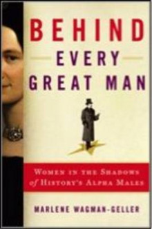 Behind Every Great Man av Marlene Wagman-Geller (Heftet)