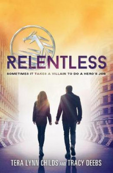 Relentless av Tera Lynn Childs og Tracy Deebs (Heftet)