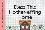 Omslag - Bless This Mother-Effing Home