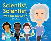 Scientist, Scientist, Who Do You See? av Chris Ferrie (Innbundet)
