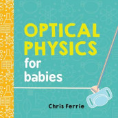 Optical Physics for Babies av Chris Ferrie (Kartonert)