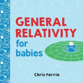 General Relativity for Babies av Chris Ferrie (Kartonert)