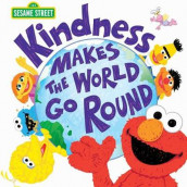 Kindness Makes the World Go Round av Sesame Workshop (Innbundet)