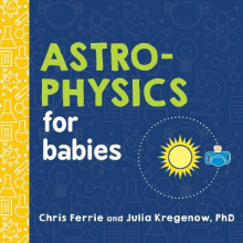 Astrophysics for Babies av Chris Ferrie og Julia Kregenow (Kartonert)