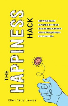 The Happiness Hack av Ellen Petry Leanse (Heftet)