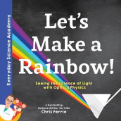 Let's Make a Rainbow! av Chris Ferrie (Innbundet)
