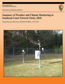 Summary of Weather and Climate Monitoring in Southeast Coast Network Parks, 2010 av Christina J Wright, Emma Thompson og Brent a Blankley (Heftet)